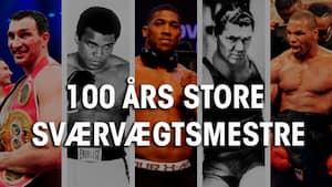 100 års store sværvægtsmestre - se det eksklusive program om de største legender