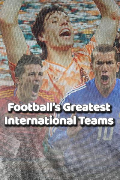 footballs-greatest-international-teams