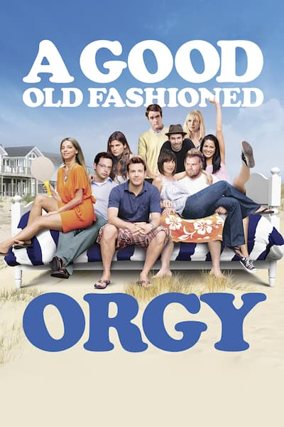 a-good-old-fashioned-orgy-2011