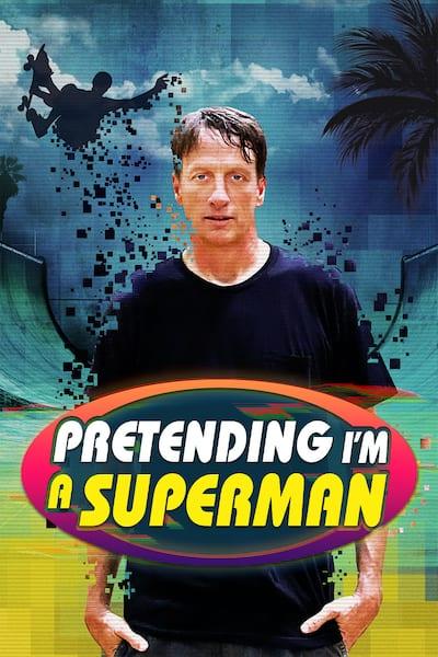 pretending-im-a-superman-the-tony-hawk-video-game-story-2020