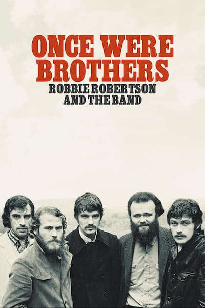 once-were-brothers-robbie-robertson-and-the-band-2019