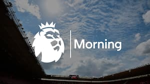 Premier League Morning