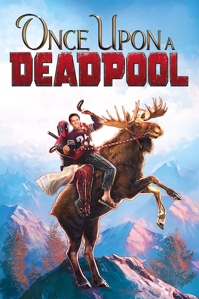 once-upon-a-deadpool-2018