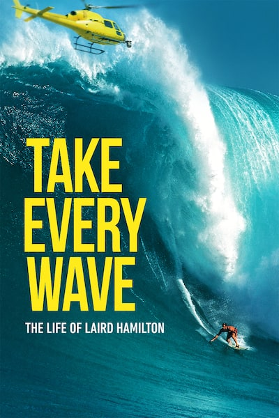 take-every-wave-the-life-of-laird-hamilton-2017