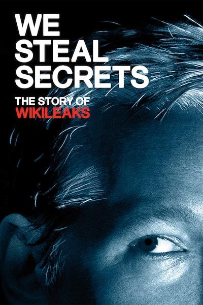 we-steal-secrets-the-story-of-wikileaks-2013